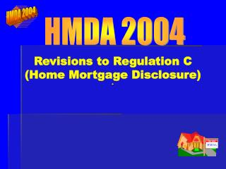 Revisions to Regulation C Home Mortgage Disclosure
