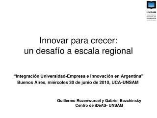 Innovar para crecer: un desaf�o a escala regional