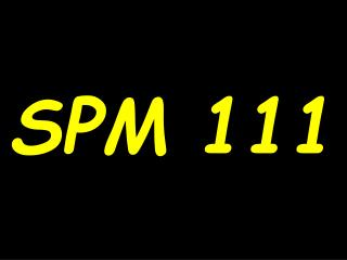SPM 111