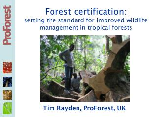 Forest certification:  setting the standard for improved wildlife management in tropical forests