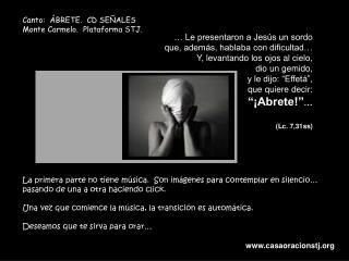 Canto:  ÁBRETE.  CD SEÑALES Monte Carmelo.  Plataforma STJ.