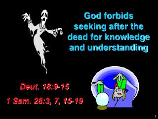 God forbids seeking after the dead for knowledge and understanding