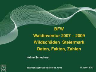 BFW Waldinventur 2007 – 2009 Wildschäden  Steiermark Daten, Fakten, Zahlen