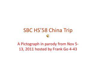 SBC HS'58 China Trip
