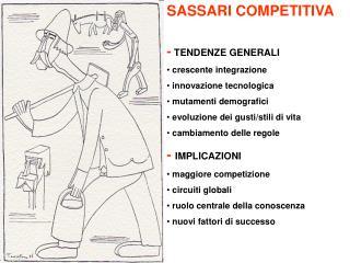 SASSARI COMPETITIVA - TENDENZE GENERALI  crescente integrazione   innovazione tecnologica