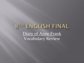 8 th  English Final