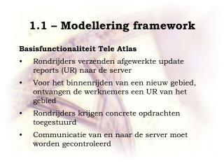 1.1 – Modellering framework