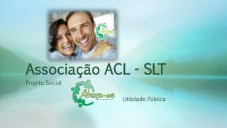 Associa��o ACL - SLT