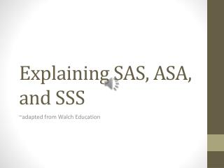 Explaining SAS, ASA, and SSS