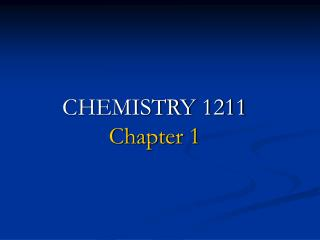 CHEMISTRY 1211 Chapter 1