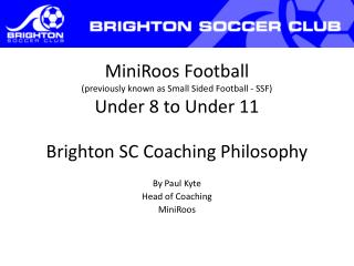 By Paul Kyte Head of Coaching MiniRoos