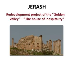 "Redevelopment project of the ""Golden Valley"" – ""The house of  hospitality"""