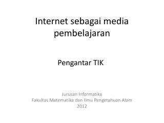 Internet  sebagai  media  pembelajaran