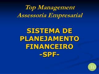 SISTEMA DE PLANEJAMENTO FINANCEIRO -SPF-