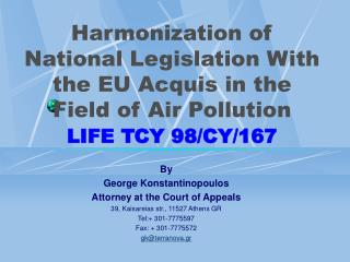 By  George Konstantinopoulos Attorney at the Court of Appeals 39, Kaisareias str., 11527 Athens GR