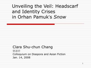 Unveiling the Veil: Headscarf and Identity Crises  in Orhan Pamuk ' s  Snow