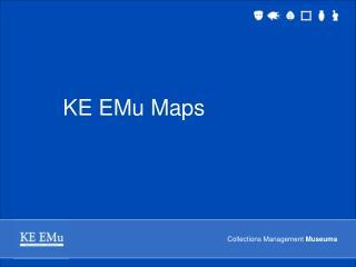 KE EMu Maps