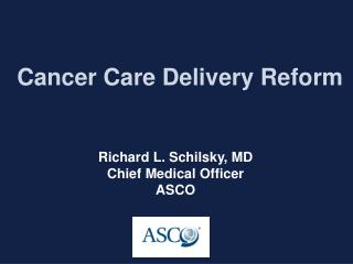 Cancer Care Delivery Reform