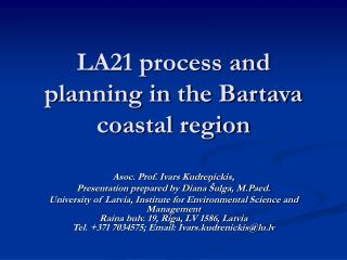 LA21 process and planning in the Bartava coastal region