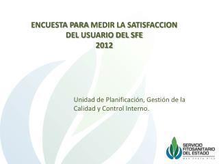 ENCUESTA PARA  MEDIR LA SATISFACCION DEL  USUARIO DEL SFE 2012