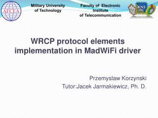Przemyslaw Korzynski Tutor:Jacek Jarmakiewicz, Ph. D.