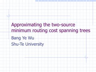 Approximating the two-source minimum routing cost spanning trees