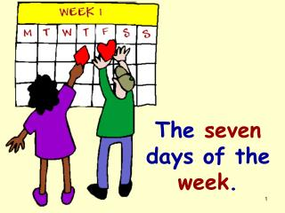 The  seven  days of the  week .