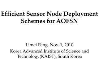 Efficient Sensor Node Deployment Schemes for AOFSN