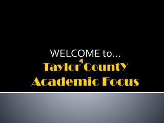 Taylor  CountY Academic Focus