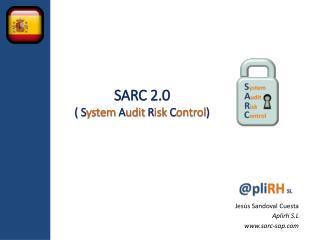 SARC 2.0 ( S ystem  A udit  R isk  C ontrol )
