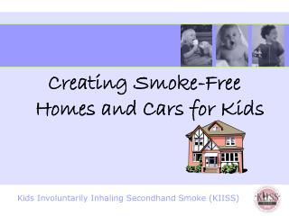 Creating Smoke-Free Homes and Cars for Kids