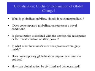 Globalization: Cliché or Explanation of Global Change?