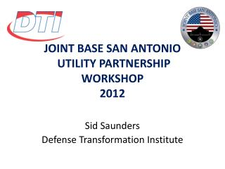 JOINT BASE SAN ANTONIO  UTILITY PARTNERSHIP  WORKSHOP 2012