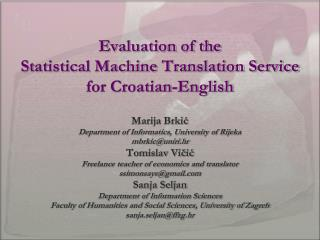 Evaluation of the  Statistical Machine Translation Service  for Croatian-English