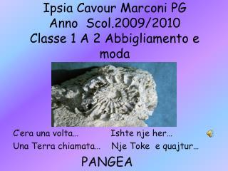 Ipsia  Cavour Marconi PG Anno   Scol .2009/2010 Classe 1 A 2 Abbigliamento e moda