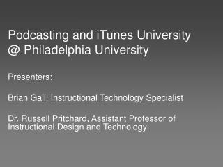Podcasting and iTunes University @ Philadelphia University