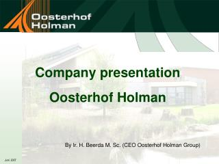 Company presentation Oosterhof Holman