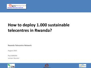 How to deploy 1.000 sustainable telecentres in Rwanda?