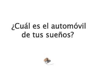 ¿Cuál es el automóvil de tus sueños?