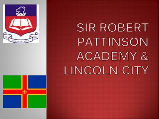 Sir Robert Pattinson Academy & Lincoln City