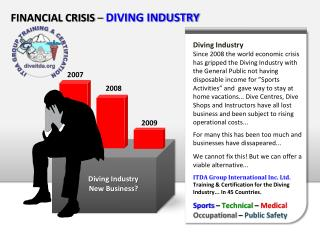 FINANCIAL CRISIS  –  DIVING INDUSTRY