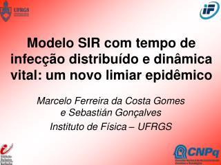 Modelo SIR com tempo de infecção distribuído e dinâmica vital: um novo limiar epidêmico