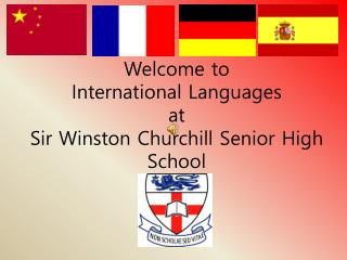 Welcome to  International Languages  at  Sir Winston Churchill Senior High School
