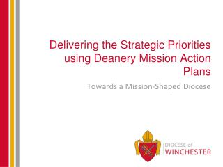 Delivering the Strategic Priorities using Deanery Mission Action Plans