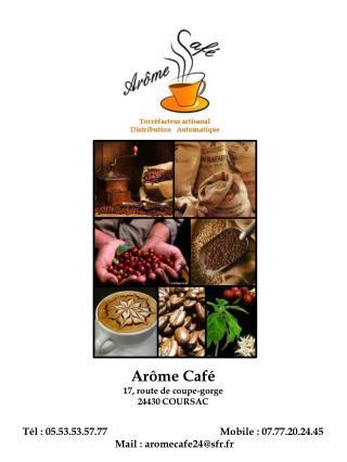 Arôme Café 17, route de coupe-gorge 24430 COURSAC