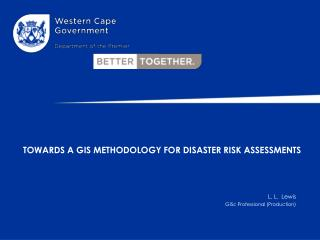 Towards A  GIS Methodology for Disaster Risk  Assessments