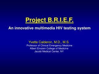 Yvette Calderon, M.D., M.S.  Professor of Clinical Emergency Medicine