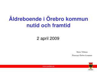 Äldreboende i Örebro kommun nutid och framtid