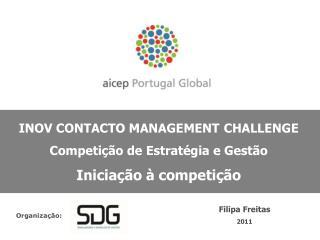 INOV CONTACTO MANAGEMENT CHALLENGE Competição de Estratégia e Gestão Iniciação à competição