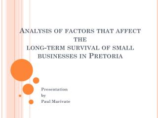 Analysis of factors that affect the  long-term survival of small businesses in Pretoria